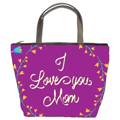 Happy Mothers Day Celebration I Love You Mom Bucket Bags