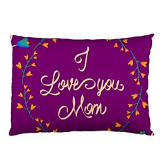 Happy Mothers Day Celebration I Love You Mom Pillow Case