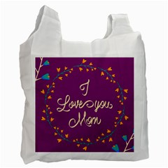 Happy Mothers Day Celebration I Love You Mom Recycle Bag (two Side)