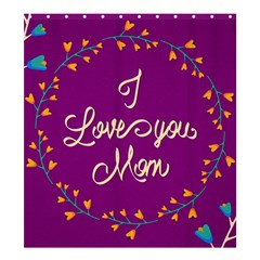 Happy Mothers Day Celebration I Love You Mom Shower Curtain 66  x 72  (Large)