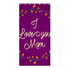Happy Mothers Day Celebration I Love You Mom Shower Curtain 36  x 72  (Stall)