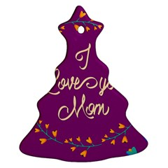 Happy Mothers Day Celebration I Love You Mom Ornament (Christmas Tree)