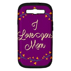 Happy Mothers Day Celebration I Love You Mom Samsung Galaxy S III Hardshell Case (PC+Silicone)