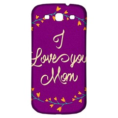Happy Mothers Day Celebration I Love You Mom Samsung Galaxy S3 S Iii Classic Hardshell Back Case