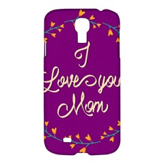 Happy Mothers Day Celebration I Love You Mom Samsung Galaxy S4 I9500/I9505 Hardshell Case