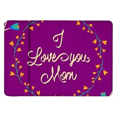 Happy Mothers Day Celebration I Love You Mom Samsung Galaxy Tab 8 9  P7300 Flip Case