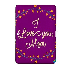 Happy Mothers Day Celebration I Love You Mom Samsung Galaxy Tab 2 (10 1 ) P5100 Hardshell Case