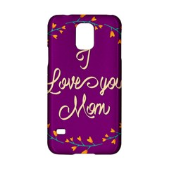 Happy Mothers Day Celebration I Love You Mom Samsung Galaxy S5 Hardshell Case