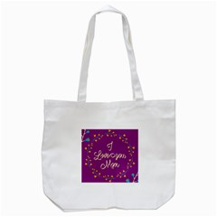 Happy Mothers Day Celebration I Love You Mom Tote Bag (White)