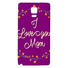 Happy Mothers Day Celebration I Love You Mom Galaxy Note 4 Back Case