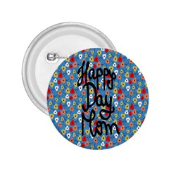 Happy Mothers Day Celebration 2.25  Buttons