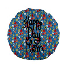 Happy Mothers Day Celebration Standard 15  Premium Round Cushions