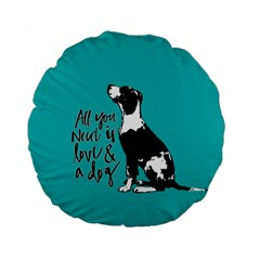 Dog person Standard 15  Premium Flano Round Cushions