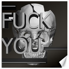 Fuck You Canvas 20  x 20