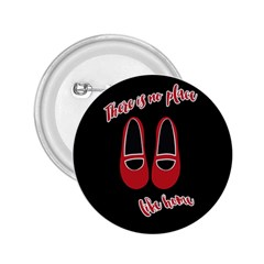 There is no place like home 2.25  Buttons