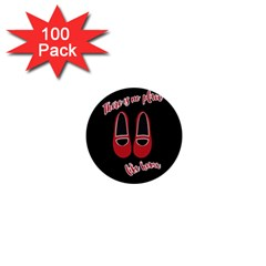 There is no place like home 1  Mini Buttons (100 pack)