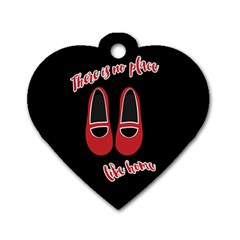 There is no place like home Dog Tag Heart (One Side)