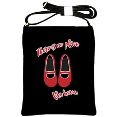 There is no place like home Shoulder Sling Bags