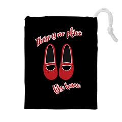 There is no place like home Drawstring Pouches (Extra Large)