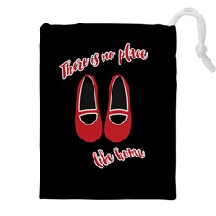 There is no place like home Drawstring Pouches (XXL)