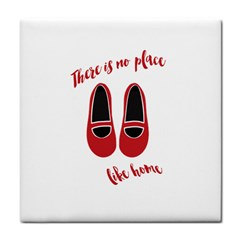 There is no place like home Tile Coasters