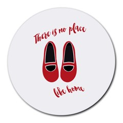 There is no place like home Round Mousepads