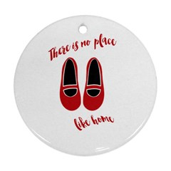 There is no place like home Ornament (Round)