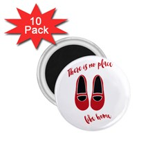 There is no place like home 1.75  Magnets (10 pack)