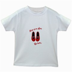 There is no place like home Kids White T-Shirts