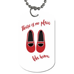 There Is No Place Like Home Dog Tag (one Side)