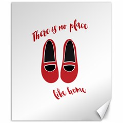 There is no place like home Canvas 8  x 10