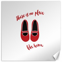 There is no place like home Canvas 16  x 16