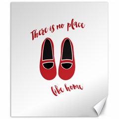 There is no place like home Canvas 20  x 24