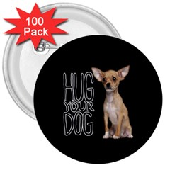 Chihuahua 3  Buttons (100 pack)