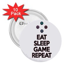 Eat sleep game repeat 2.25  Buttons (10 pack)