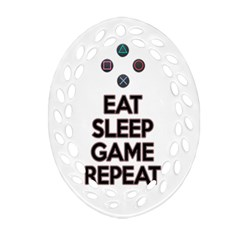Eat Sleep Game Repeat Oval Filigree Ornament (two Sides)