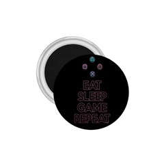 Eat sleep game repeat 1.75  Magnets
