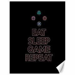 Eat sleep game repeat Canvas 12  x 16
