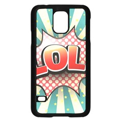 Lol Comic Speech Bubble Vector Illustration Samsung Galaxy S5 Case (Black)