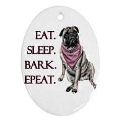 Eat, sleep, bark, repeat pug Ornament (Oval)