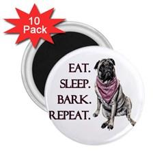 Eat, sleep, bark, repeat pug 2.25  Magnets (10 pack)
