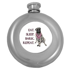 Eat, sleep, bark, repeat pug Round Hip Flask (5 oz)