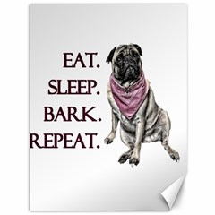 Eat, sleep, bark, repeat pug Canvas 36  x 48