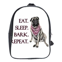 Eat, sleep, bark, repeat pug School Bags(Large)