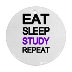 Eat sleep study repeat Round Ornament (Two Sides)