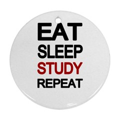 Eat sleep study repeat Ornament (Round)