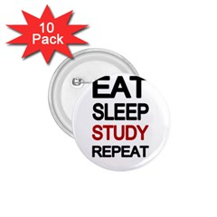 Eat sleep study repeat 1.75  Buttons (10 pack)