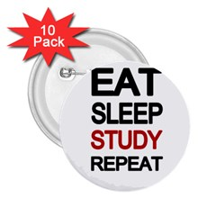 Eat sleep study repeat 2.25  Buttons (10 pack)