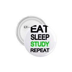 Eat sleep study repeat 1.75  Buttons