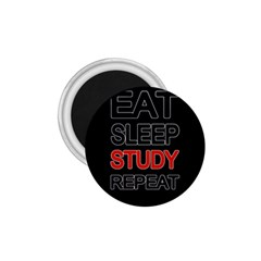 Eat sleep study repeat 1.75  Magnets